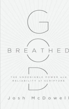 God-Breathed : The Undeniable Power and Reliability of Scripture