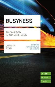 Busyness: Finding God in the Whirlwind