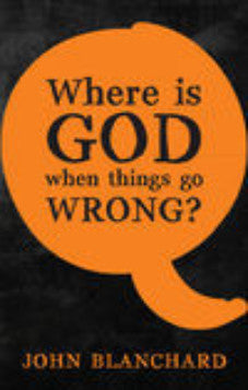 Where is God when things go Wrong