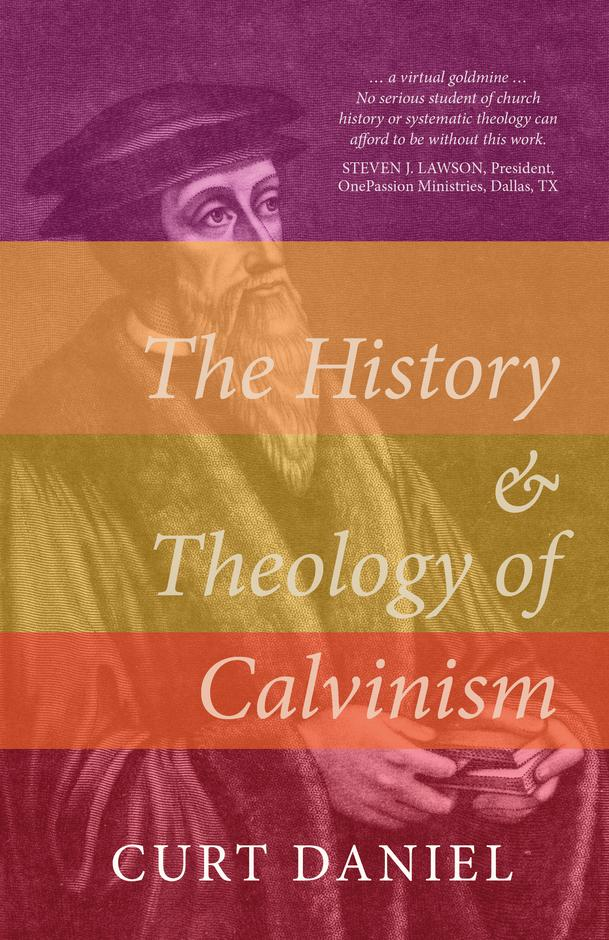 The History & Theology of Calvinism