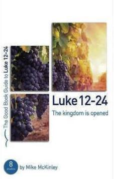 The Good Book Guide to Luke 12-24