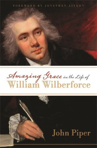 Amazing Grace in the Life of William Wilberforce  (Used  Copy)
