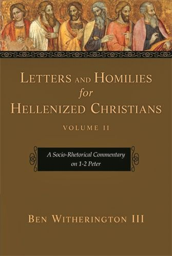 Letters and Homilies for Hellenized Christians. A Socio-Rhetorical Commentary on 1-2 Peter