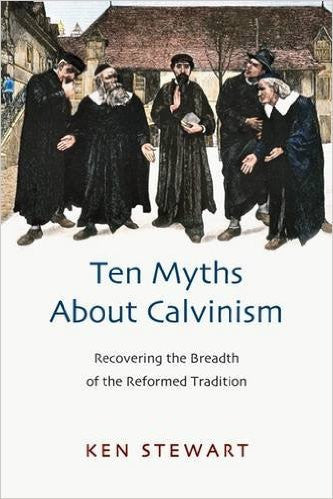 Ten myths about Calvinism