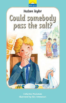 Could Somebody Pass the Salt? (Hudson Taylor)