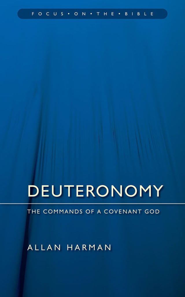 Deuteronomy: Commands of a Covenant God