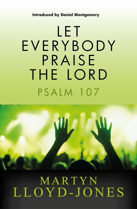 Let everybody Praise the Lord - Psalm 107