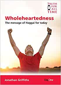 Wholeheartedness The Message of Haggai for Today
