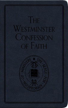 Westminster  Confession of Faith (Gift edition)