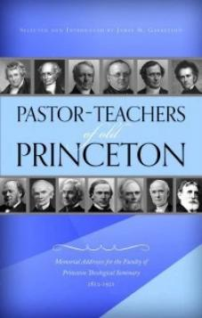 Pastor-Teachers of Old Princeton (Used Copy)