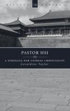 Pastor Hsi A Struggle for Chinese Christianity