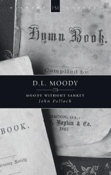D.L. Moody: Moody Without Sankey