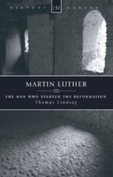 Martin Luther The Man who Started the Reformation