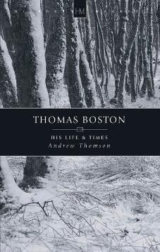 Thomas Boston His Life & Times