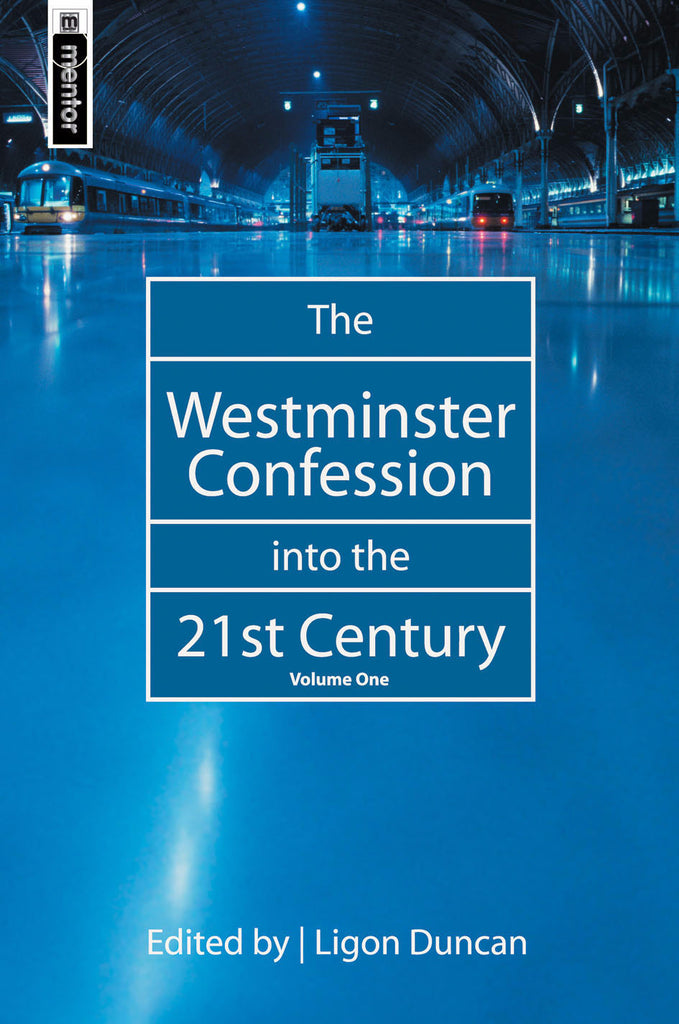The Westminster Confession into the 21st Century volume 1