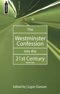 The Westminster Confession into the 21st Century Volume 2