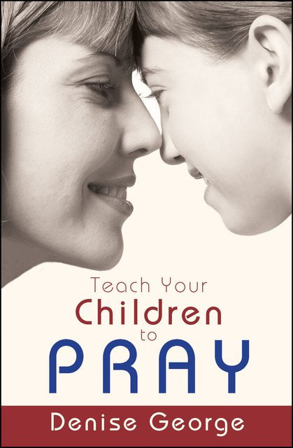 Teach Your Children to Pray