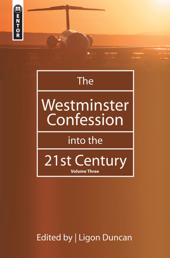 The Westminster Confession into the 21st Century volume 3