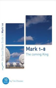 The Good Book Guide to Mark 1-8