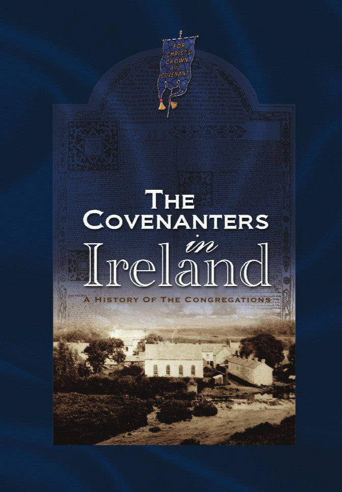 The Covenanters in Ireland - A History of the Congregations