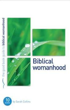 The Good Book Guide to Biblical Womanhood
