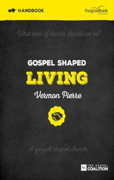 Gospel Shaped Living - Handbook
