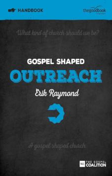 Gospel Shaped Outreach  - Handbook