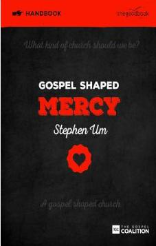Gospel Shaped Mercy - Handbook