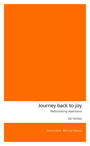 Journey Back to Joy: Rediscovering repentance