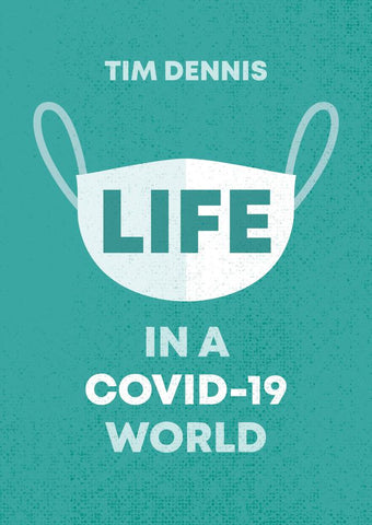 Life in a Covid 19 World