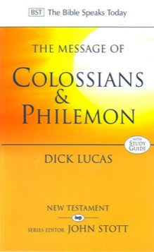 The Message of Colossians & Philemon
