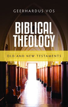 Biblical Theology: Old and New Testaments (Used Copy)