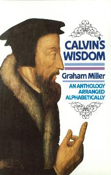 Calvin's Wisdom: An Anthology Arranged Alphabetically (Used Copy)
