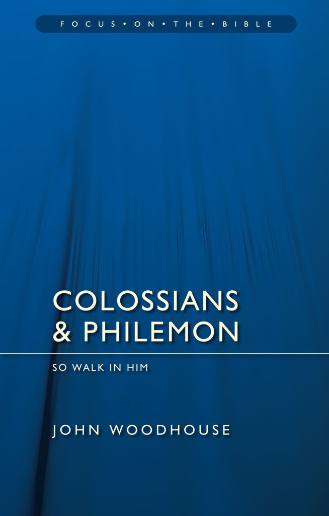 Colossians & Philemon: So Walk In Him