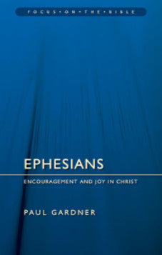 Ephesians: Encouragement & Joy in Christ