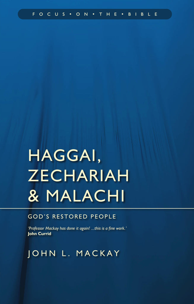 Haggai, Zechariah & Malachi: God's Restored People