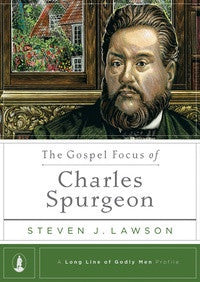 The Gospel Focus of Charles Spurgeon (eBook)