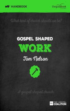Gospel Shaped Work - Handbook