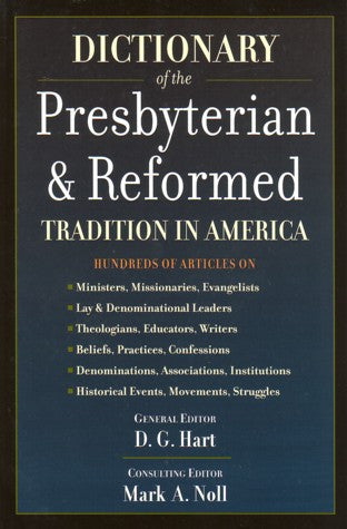 Dictionary of the Presbyterian & Reformed Tradition in America
