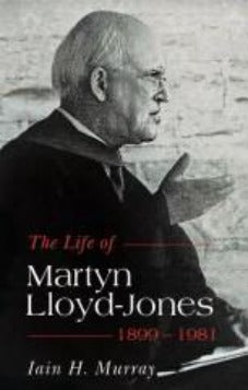 The Life of Martyn Lloyd-Jones