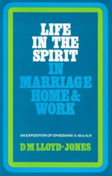 Ephesians vol. 6 Life in the Spirit in Marriage, Home & Work 5:18 - 6:9 (Used Copy)