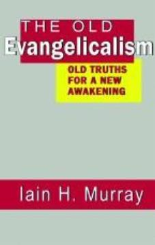 The Old Evangelicalism (Used Copy)
