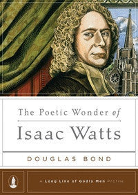 The Poetic Wonder of Isaac Watts (ePub eBook)