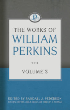 The Works of William Perkins, Volume 3