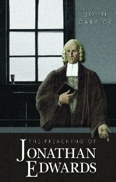 The preaching of Jonathan Edwards (Used Copy)