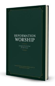 Reformation Worship (Pre-Order)