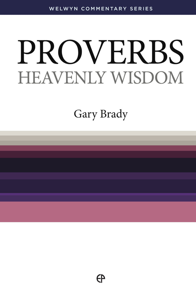 WCS Proverbs – Heavenly Wisdom by Gary Brady