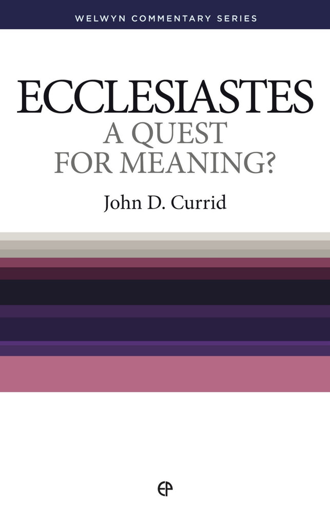WCS Ecclesiastes – A Quest for Meaning ? by John Currid