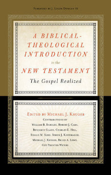 A Biblical-Theological Introduction to the New Testament: The Gospel Realized (Used Copy)