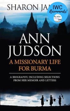 Ann Judson: A Missionary Life For Burma Paperback